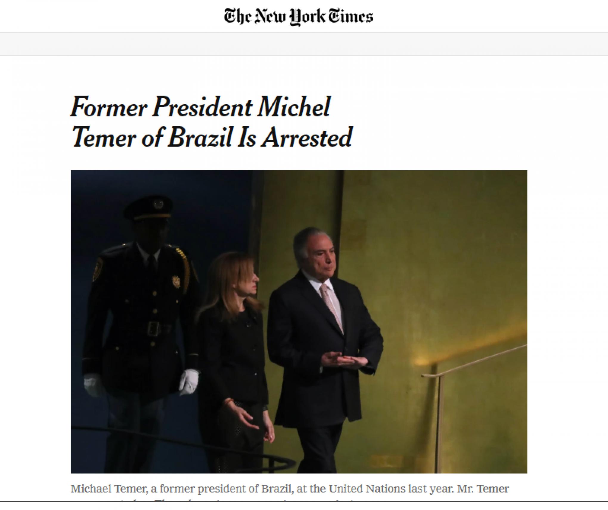 Prisão de Michel Temer também é destaque no The New York Times